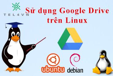 Sử dụng Google Drive trên Linux